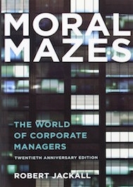 Moral Mazes by Robert Jackall book cover